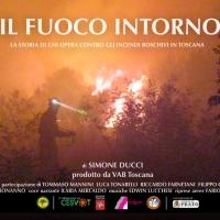Il Fuoco intorno - la lotta agli incendi boschivi in Toscana